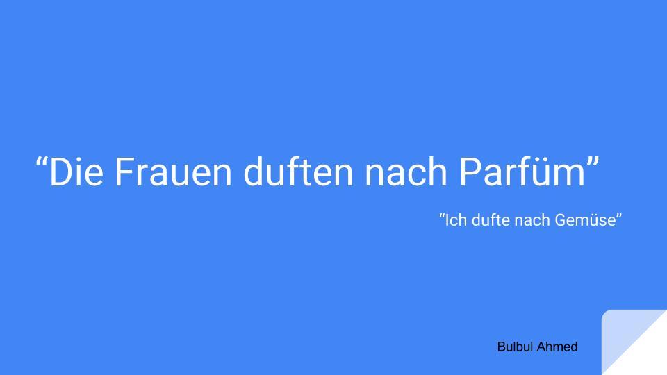 """""""Die Frauen duften nach Parfüm"""""""