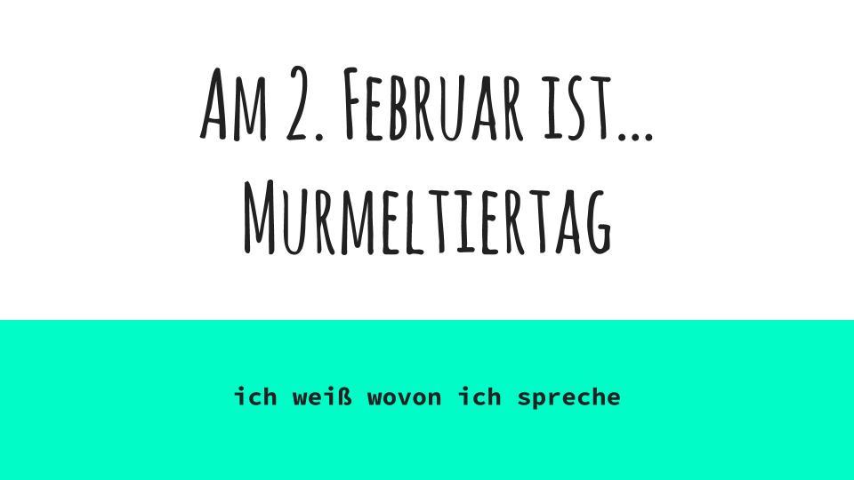 Am 2. Februar ist… Murmeltiertag