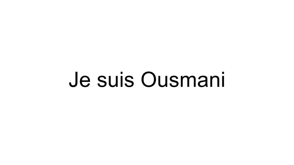 Je suis Ousmani